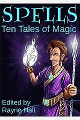 Spells: Ten Tales of Magic Kindle Edition
