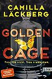 Golden Cage. Trau ihm nicht. Trau niemandem. (German Edition)