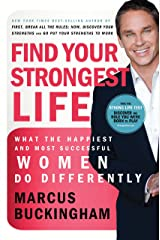 Find Your Strongest Life: What the Happiest and Most Successful Women Do Differently Kindle Edition