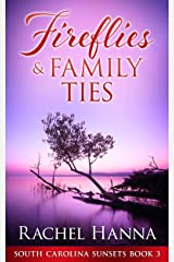 Fireflies & Family Ties (South Carolina Sunsets Book 3) Kindle Edition