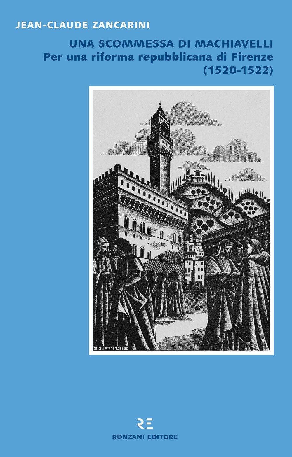 Una scommessa di Machiavelli. Per una riforma repubblicana di Firenze (1520-1522)