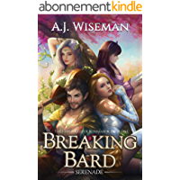 Breaking Bard: Serenade: A LitRPG Adventure (Chronicles of Rithmarck Book 1) (English Edition)