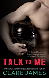 Talk to Me: A Standalone Hockey Romance (Impossible Love Book 4)
