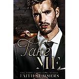 Take Me: A Dark Billionaire Mafia Romance (Dark Odyssey Book 5)