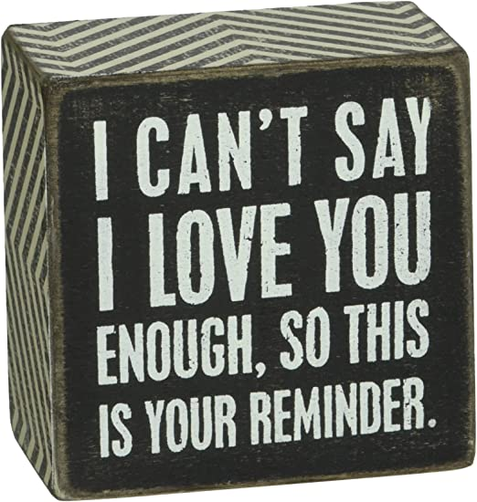When I tell you I Love You primitive wooden sign Love Gift