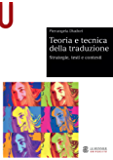 TEORIA E TECNICA DELLA TRADUZIONE. STRATEGIE, TESTI E CONTESTI Edizione digitale (Sintesi)