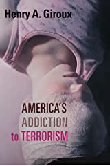 America's Addiction to Terrorism Kindle Edition