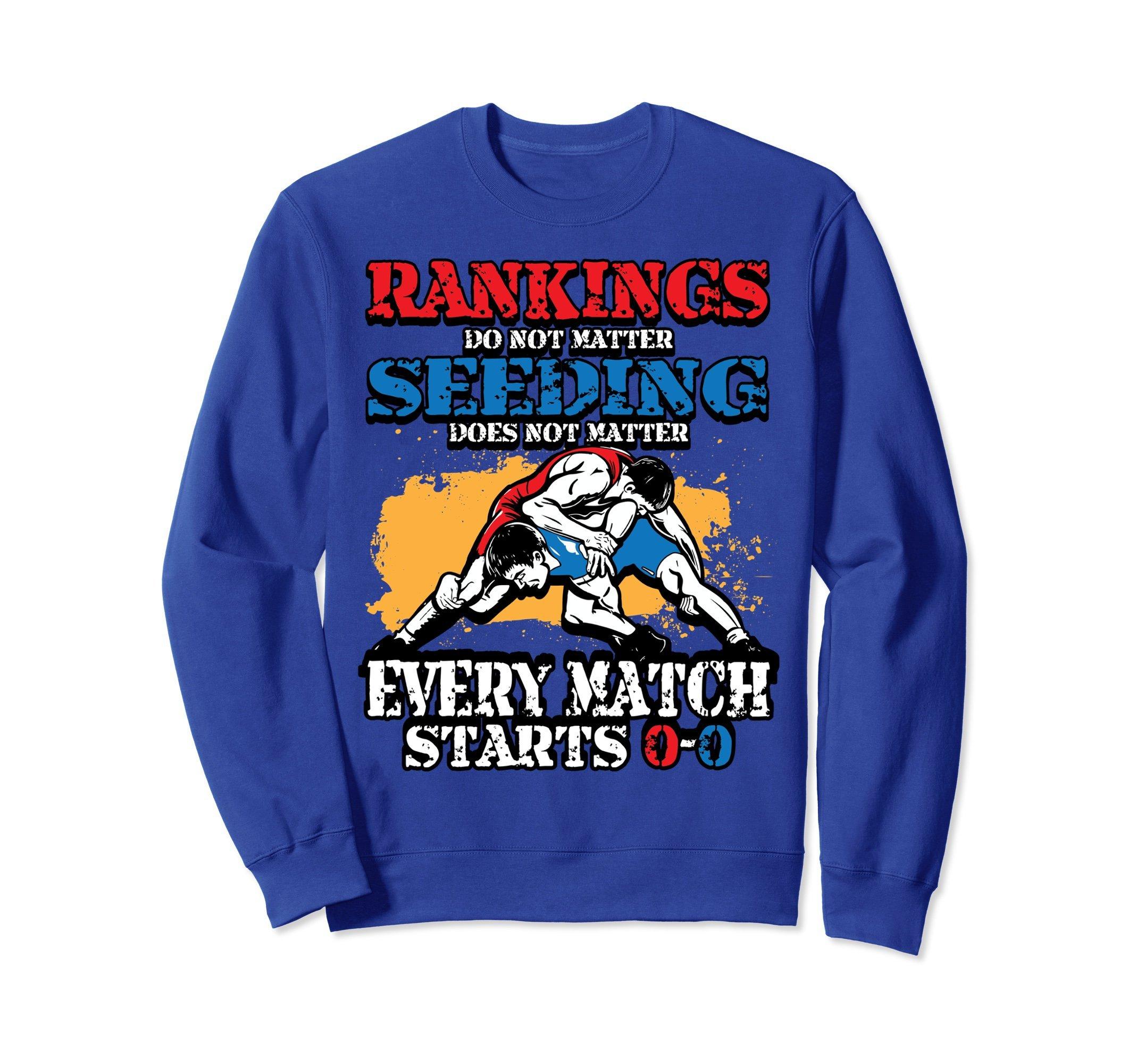 Unisex Wrestling Sweatshirt - Rankings Do Not Matter Sweater Small Royal Blue by Wrestling Shirt by Crush Retro