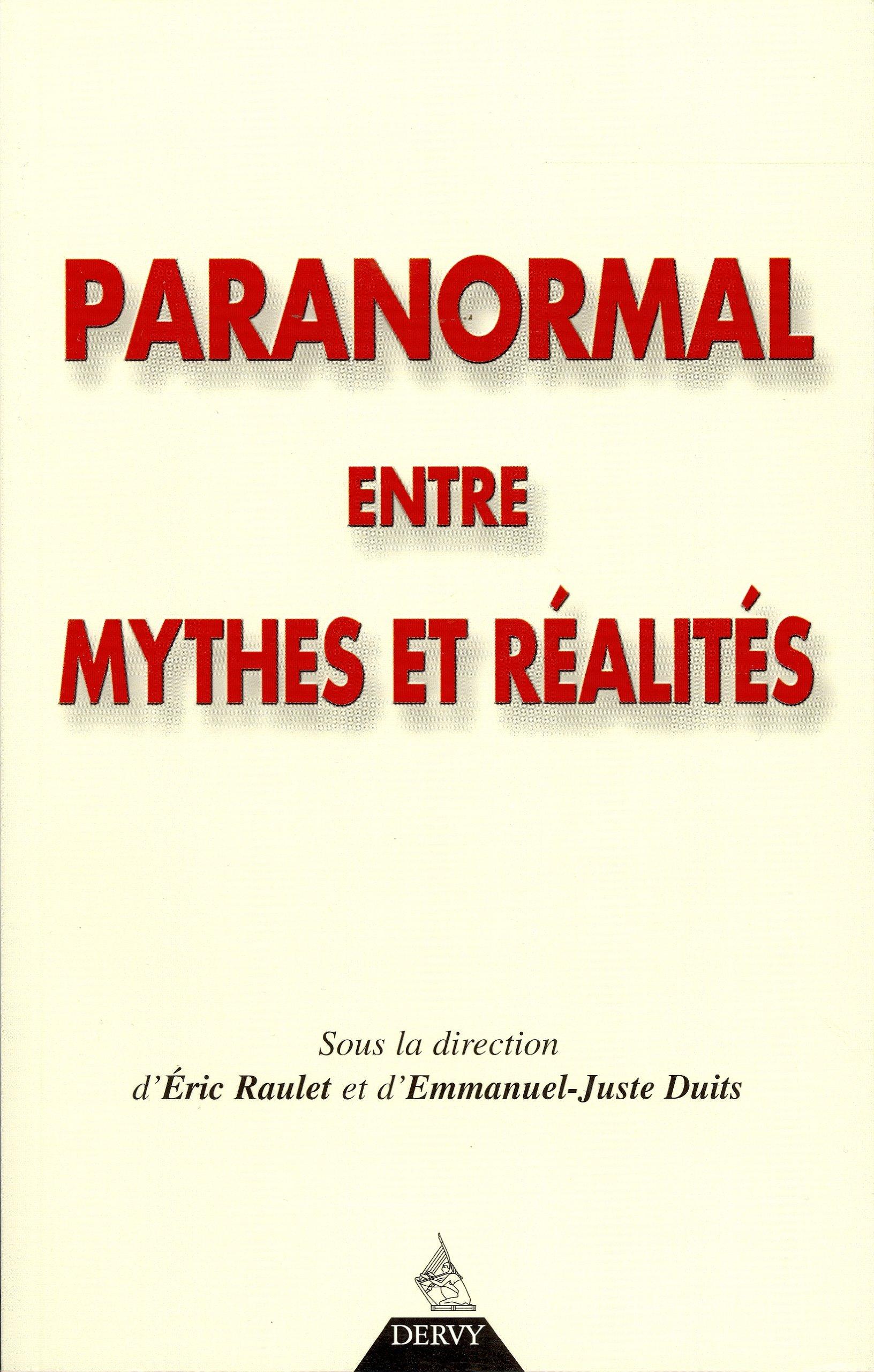 Paranormal entre mythes et réalités : Actes du S...