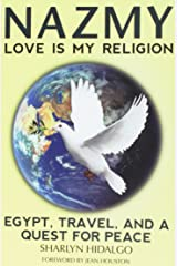 NAZMY: Love is My Religion--Egypt, Travel & A Quest For Peace Paperback