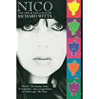 Nico: Life And Lies Of An Icon: The Life and Lies of an Icon