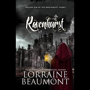 Ravenhurst Vol. 1 (A Time Travel Romance) (Ravenhurst Trilogy, Book One) Reader's Choice Edition