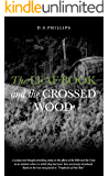 The Leaf Book And The Crossed Wood: A unique and thought provoking study on the effects of the Bible and the Cross on an isolated culture in which they had never been previously introduced.