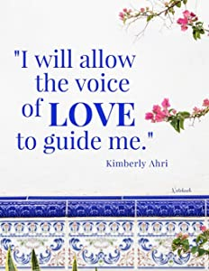 I Will Allow the Voice of LOVE to Guide Me Notebook: Blank Affirmation Journal / Diary 8.5 x 11,100 pgs, Lined Wide Rule