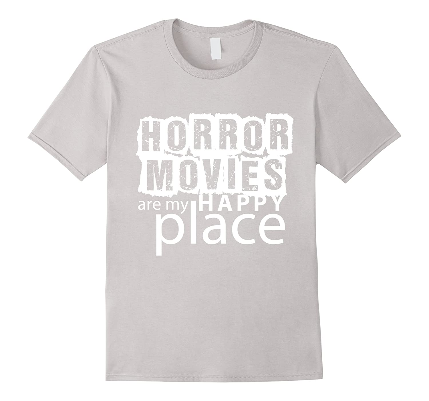 Horror Movies are my Happy Place T-Shirt Men Women Humor-TJ