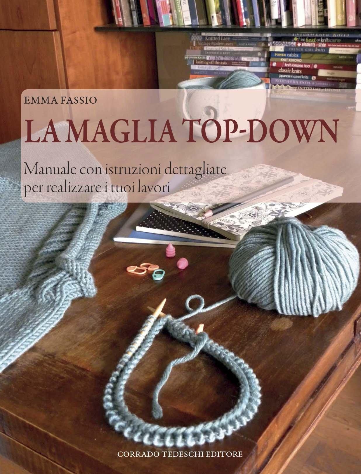 d8fe4b8ec7 Amazon.it: La maglia top-down. Manuale con istruzioni dettagliate ...