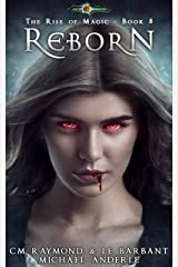 Reborn: Age Of Magic (The Rise of Magic Book 8) Kindle Edition