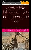 Archimède,  Miroirs ardents et couronne en toc