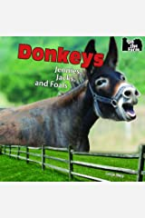 Donkeys: Jennies, Jacks, and Foals (On the Farm) Paperback
