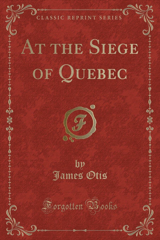 Download At the Siege of Quebec (Classic Reprint) pdf epub