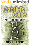 Gabriel's Game: Part 1: The White Queen (The Sheridan and Blake Adventure Series Book 3)