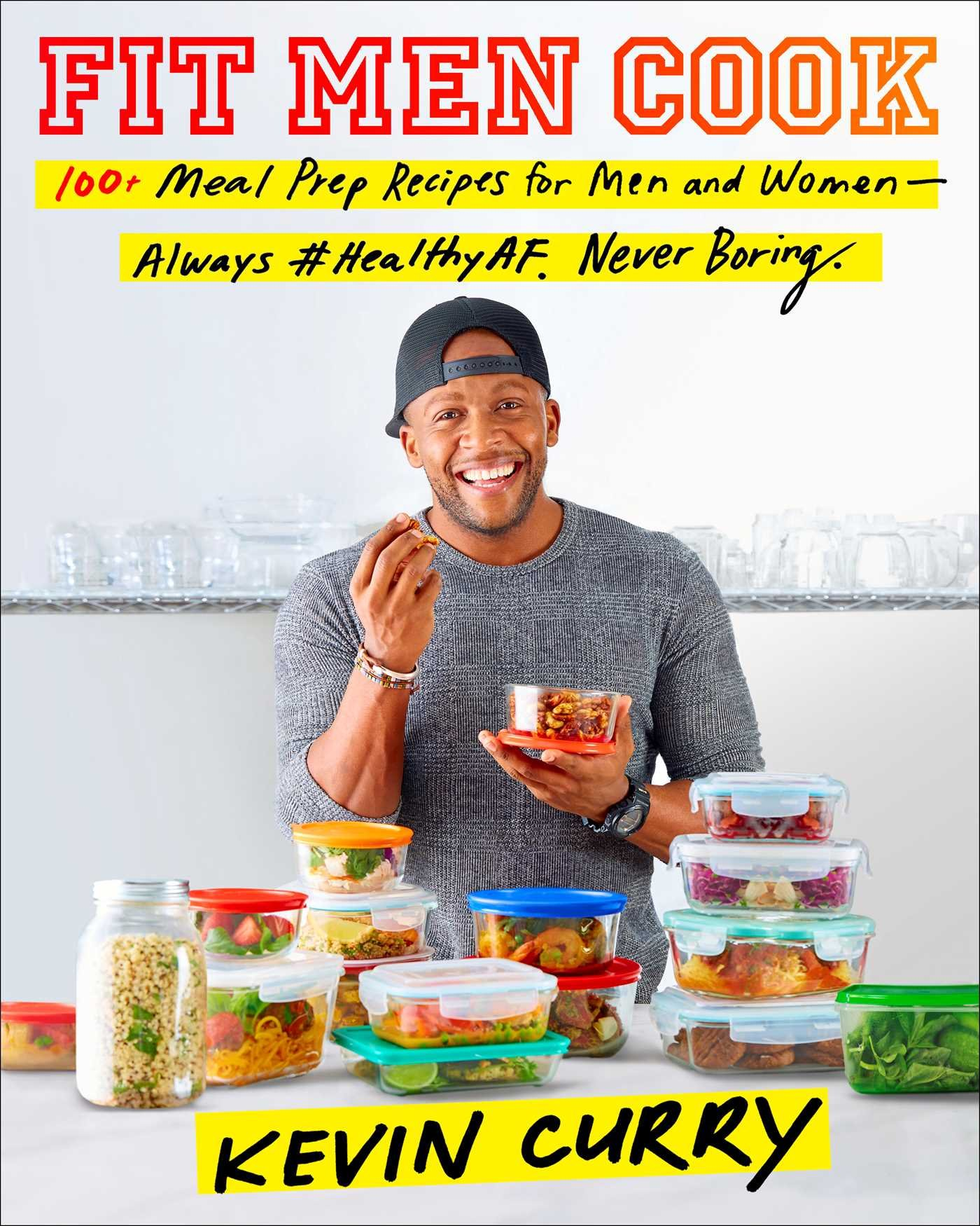 Fit Men Cook: 100+ Meal Prep Recipes for Men and Women―Always #HealthyAF, Never Boring