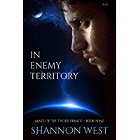In Enemy Territory (Mate of the Tyger Prince Book 9) (English Edition)