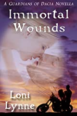 Immortal Wounds (A Guardians of Dacia Book 2) Kindle Edition