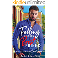 Falling For Her Best Friend: A Sweet & Clean Small Town Romance (Love in Holiday Junction Book 1)