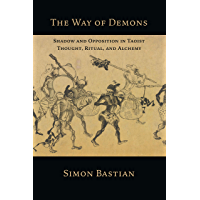 The Way of Demons: Shadow and Opposition in Taoist Thought, Ritual and Alchemy