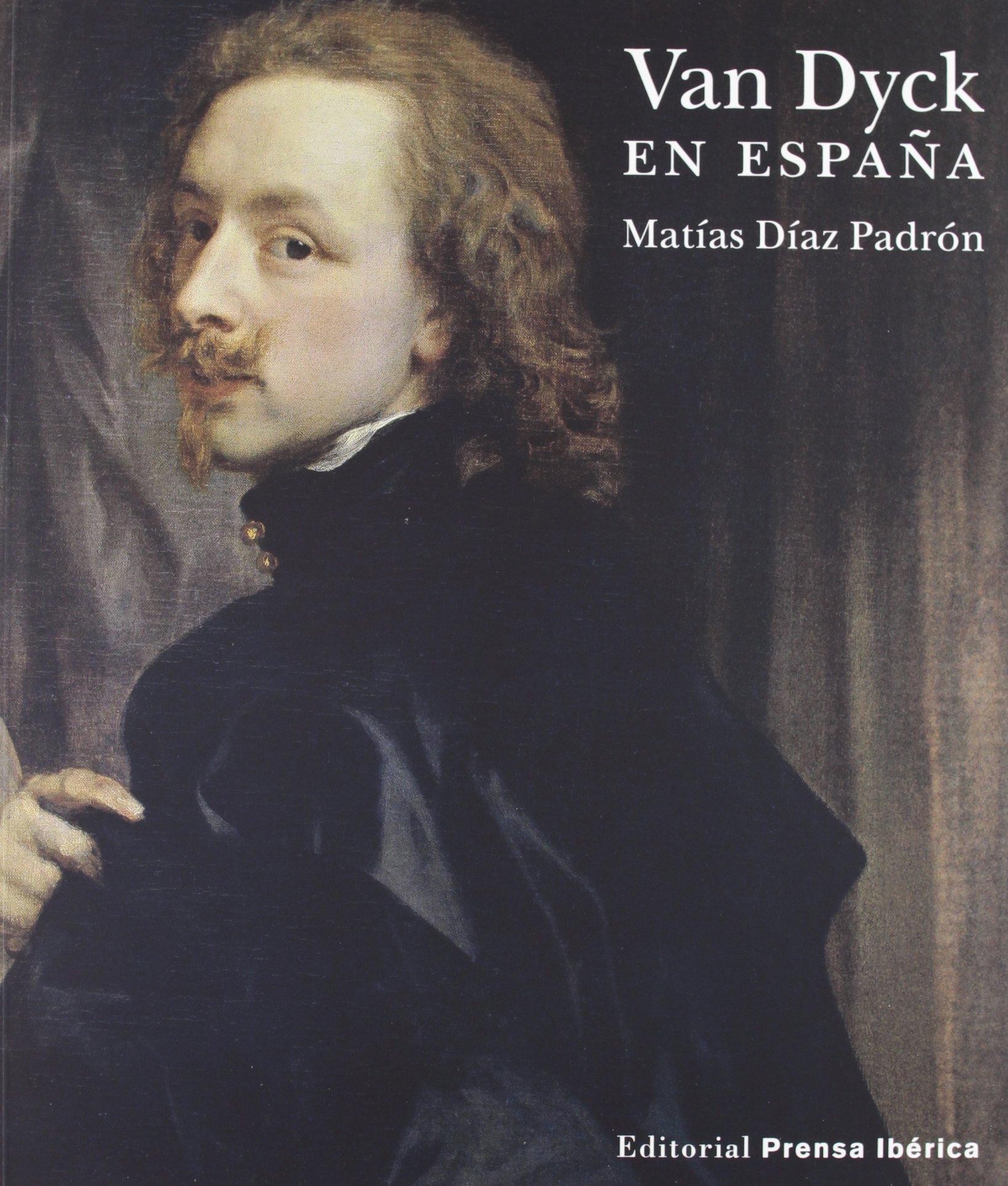 Van Dyck en España (Arte): Amazon.es: Díaz Padrón, Matías: Libros