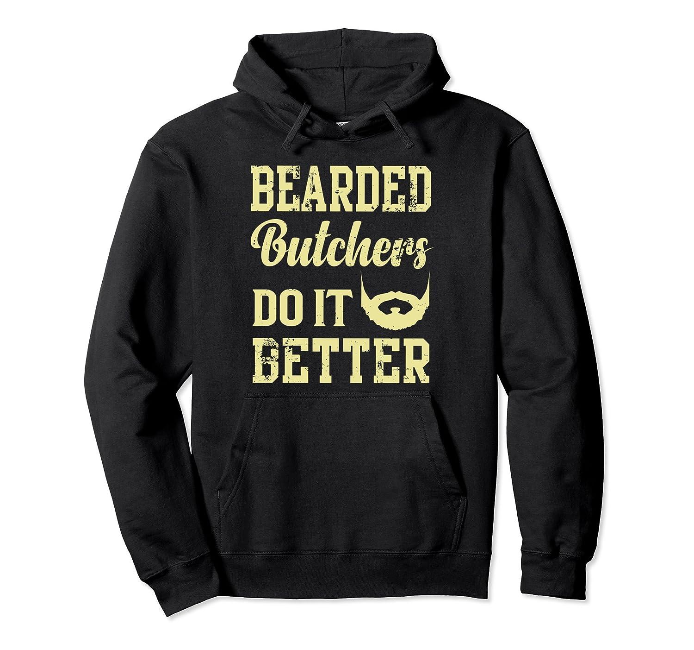 Bearded Butchers Do It Better Funny Beard Hoodie-TH