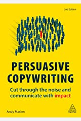 Persuasive Copywriting: Cut Through the Noise and Communicate With Impact Paperback