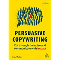 Persuasive Copywriting: Cut Through the Noise and Communicate with Impact