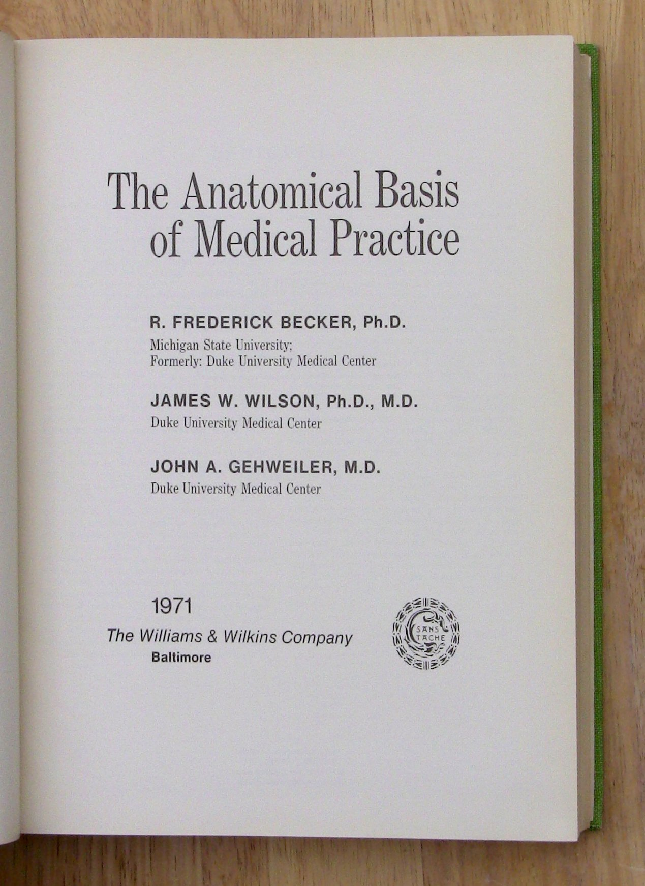 The anatomical basis of medical practice: R. Frederick Becker ...
