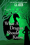 What A Dragon Should Know (Dragon Kin series)