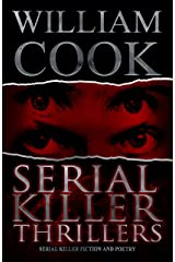 Serial Killer Thrillers (Omnibus Edition): Fictional Serial Killer Stories (and poems) Kindle Edition