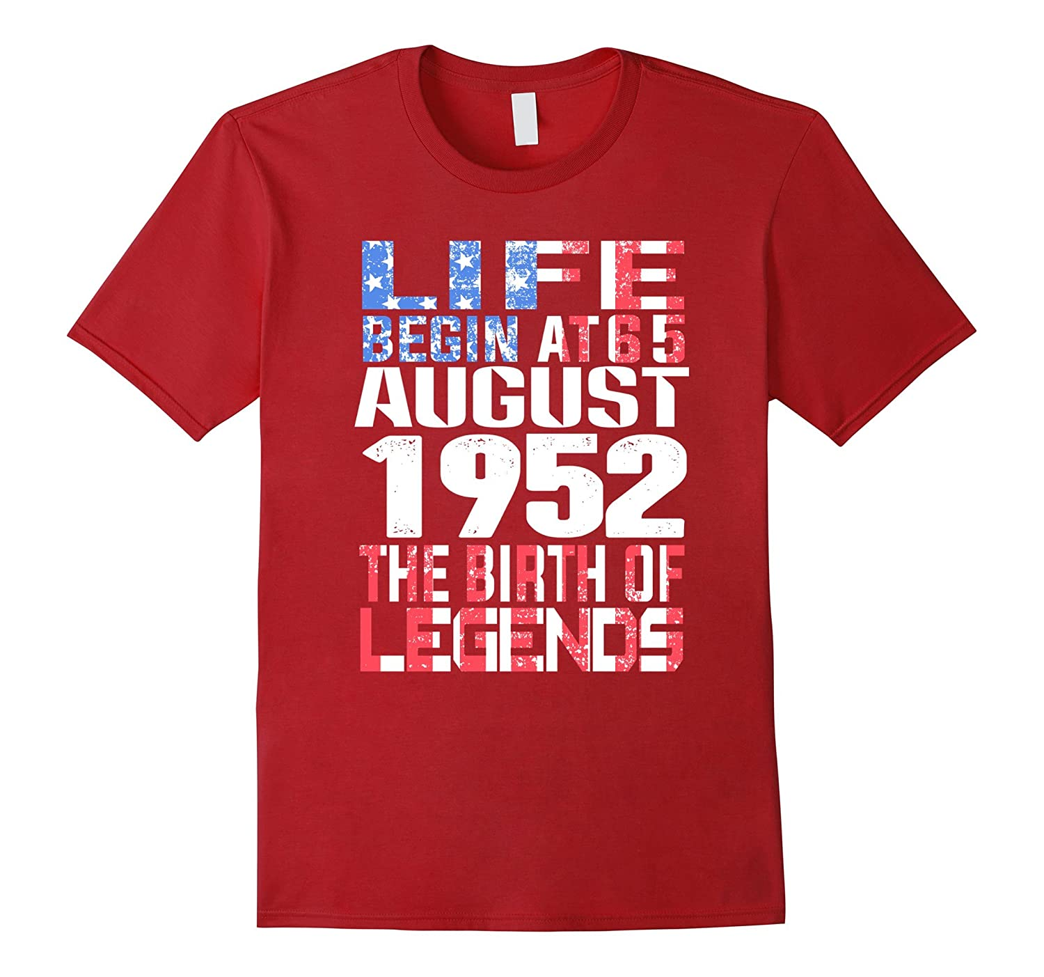4ae5142b4 August 65th Birthday T-Shirt Made in 1952 Life Begins Shirt-CL ...