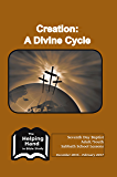 Helping Hand: December 2016 - February 2017: Creation: A Divine Cycle (The Helping Hand in Bible Study Book 133)