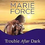 Trouble After Dark: A Gansett Island Novel