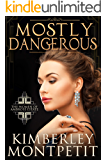 Mostly Dangerous (The Women of Ambrose Estate Book 1)