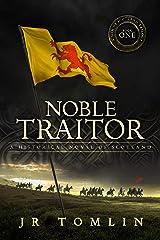 Noble Traitor: A Historical Novel of Scotland (Son of Scotland Book 1) Kindle Edition