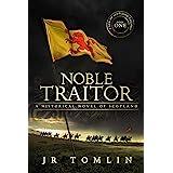 Noble Traitor: A Historical Novel of Scotland (Son of Scotland Book 1)