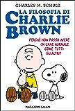 La filosofia di Charlie Brown: Perché non posso avere un cane come tutti gli altri?