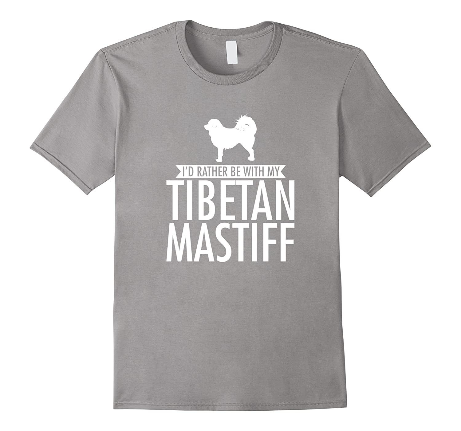 I'd Rather Be With My Tibetan Mastiff T-Shirt-ah my shirt one gift