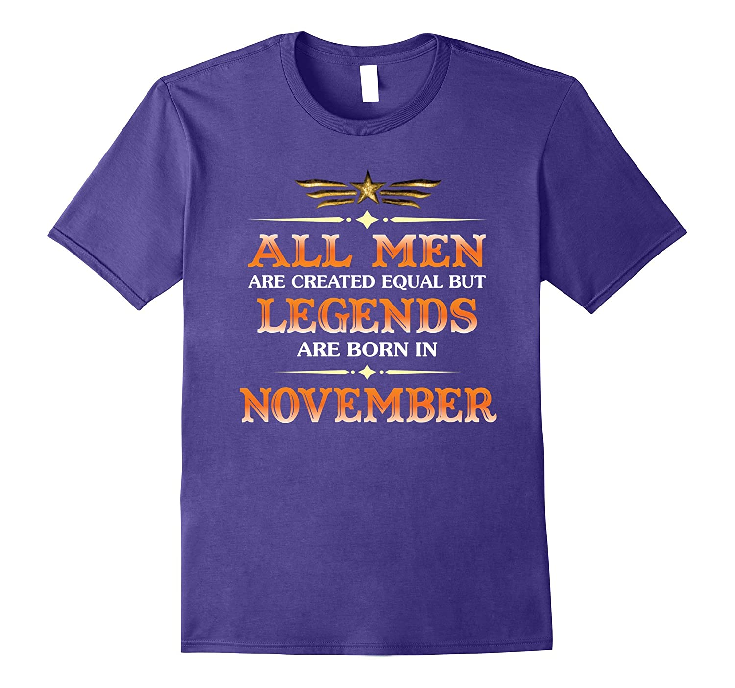 All Men Are Created Equal But Legends Are Born In November-T-Shirt