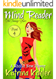 Mind Reader - The Teenage Years: Book 4 - A Whole New Power