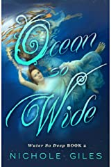 Ocean So Wide: Water So Deep Book Two (Water So Deep, Book Two 2) Kindle Edition