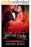 The Vampire's Special Baby: A Paranormal Pregnancy Romance (The Vampire Babies Book 1)