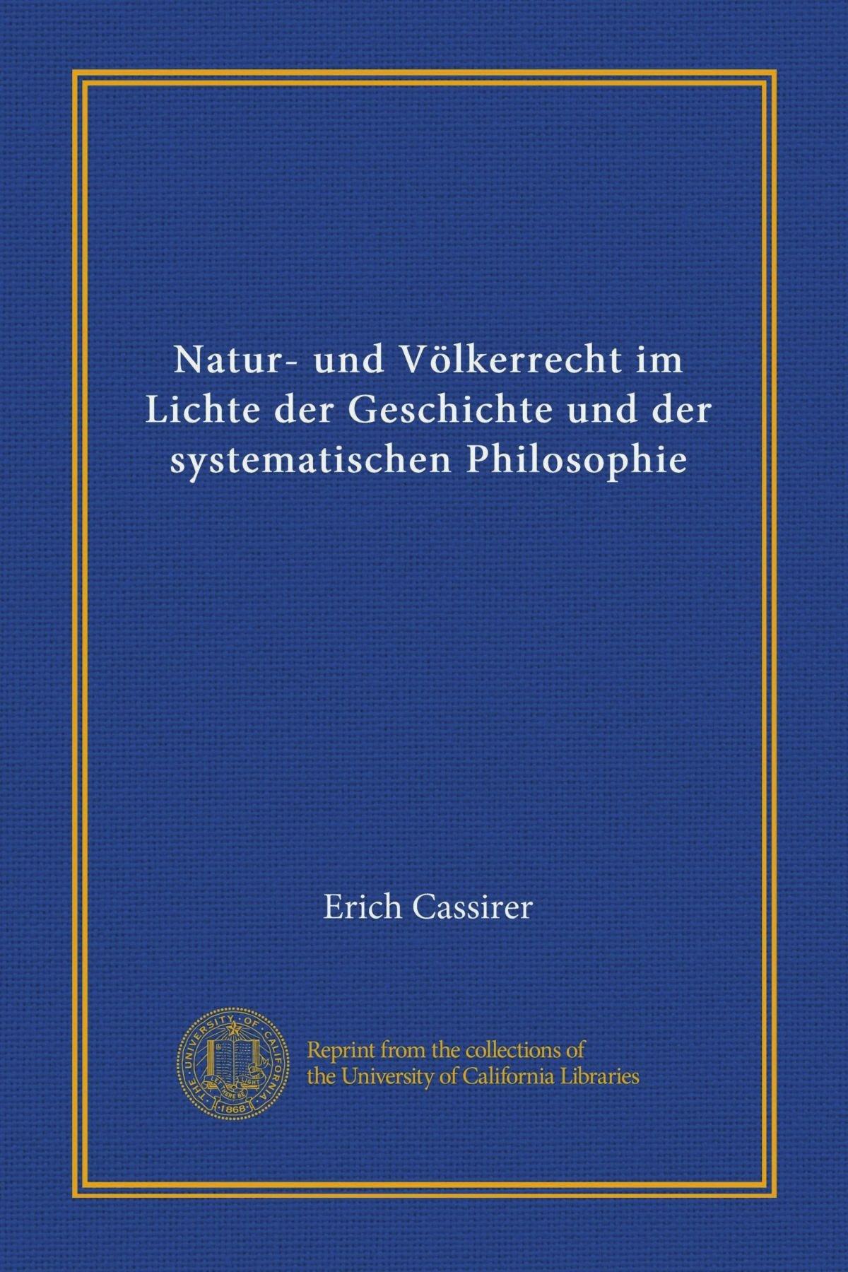 Download Natur- und Völkerrecht im Lichte der Geschichte und der systematischen Philosophie (German Edition) pdf epub